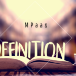 Definition-MPaaS-Mobile-Platform-As-a-Service