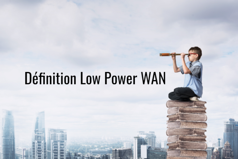 Définition_Low_Power_WAN
