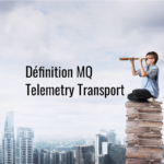 Définition_MQ_Telemetry_Transport