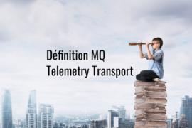 Définition_MQ_Telemetry_Transport