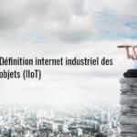 Définition_internet_industriel_des_objets_(IIoT)