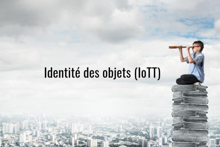 Identité des objets (IoTT)