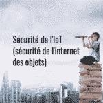 Sécurité de l'IoT