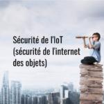 Sécurité_de_l'IoT_(sécurité_de_l'internet_des_objets)